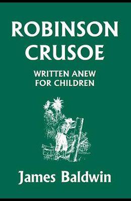 Robinson Crusoe Written Anew for Children (Yesterday's Classics)