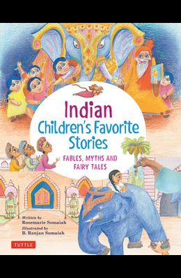 Indian Children's Favorite Stories: Fables, Myths and Fairy Tales
