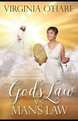 Virginia O'Hare Documents God's Law Vs. Man's Law
