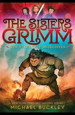 The Fairy-Tale Detectives (the Sisters Grimm #1): 10th Anniversary Edition