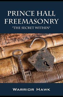 Prince Hall Freemasonry: The Secret Within