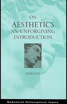 On Aesthetics: An Unforgiving Introduction