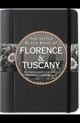 The Little Black Book of Florence & Tuscany, 2013 Edition