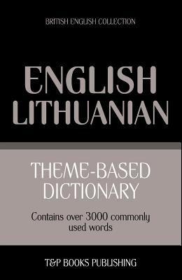Theme-based dictionary British English-Lithuanian - 3000 words