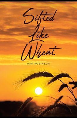 Sifted Like Wheat