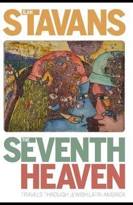 The Seventh Heaven: Travels Through Jewish Latin America