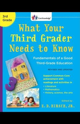 What Your Third Grader Needs to Know (Revised and Updated): Fundamentals of a Good Third-Grade Education