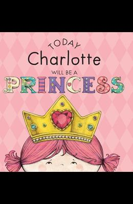 Today Charlotte Will Be a Princess