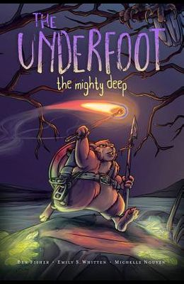 The Underfoot Vol. 1, 1: The Mighty Deep