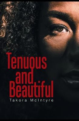 Tenuous and Beautiful