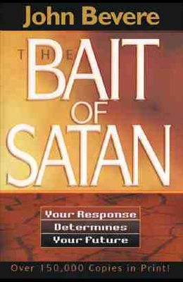 Bait of Satan: Victory Over Offence, Bitterness and Unforgivingness