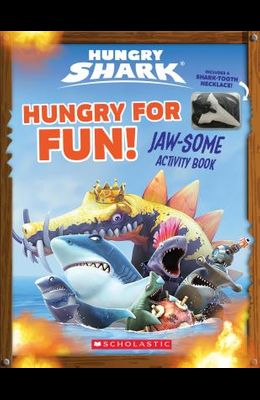 Hungry Shark: Hungry for Fun!: Jaw-Some Activity Book [With Shark Tooth Necklace]