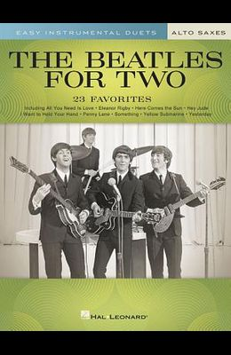 The Beatles for Two Alto Saxes: Easy Instrumental Duets