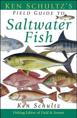 Ken Schultz's Field Guide to Saltwater Fish