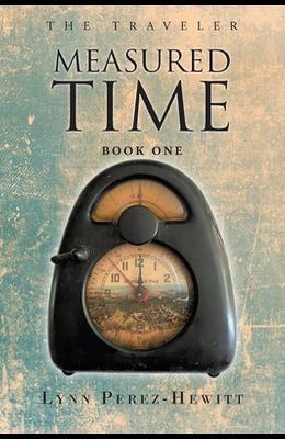 Measured Time: Book One