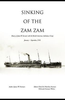 Sinking of the Zam Zam: Diary of James Stewart with the British American Ambulance Corps