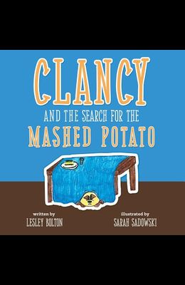 Clancy and the Search for the Mashed Potato