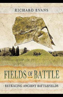 Fields of Battle: Retracing Ancient Battlefields