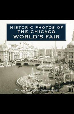 Historic Photos of the Chicago World's Fair