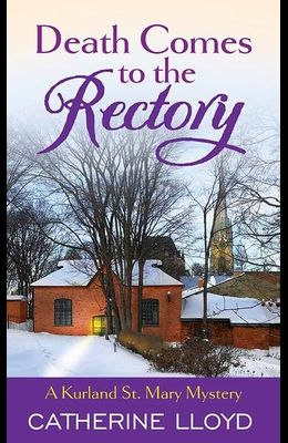 Death Comes to the Rectory: A Kurland St. Mary Mystery
