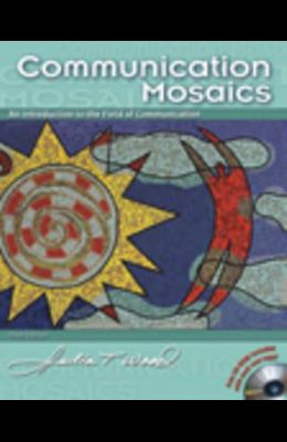 Communications Mosaics: An Introduction to the Field of Communication