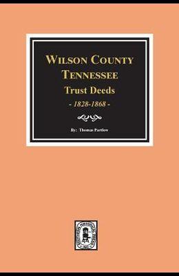 Wilson County, Tennessee Trust Deed Books EE-NN, 1828-1868.