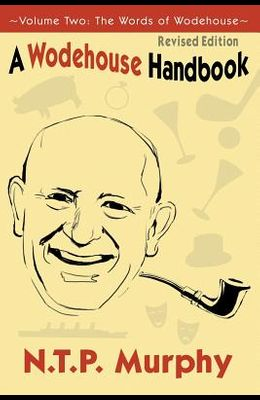 A Wodehouse Handbook: Vol. 2 the Words of Wodehouse