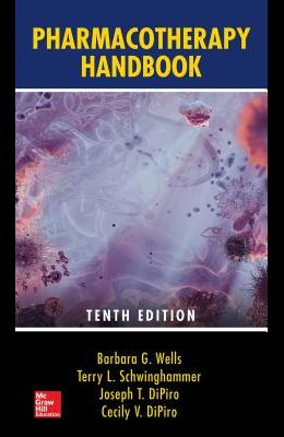 Pharmacotherapy Handbook, Tenth Edition