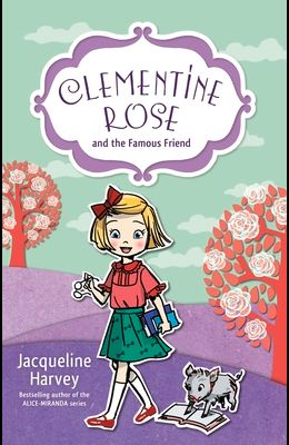 Clementine Rose and the Famous Friend, Volume 7
