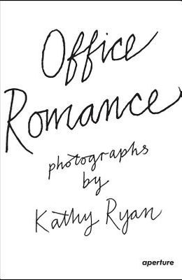 Kathy Ryan: Office Romance: Photographs from Inside the New York Times Building