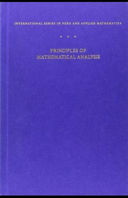Principles of Mathematical Analysis (International Series in Pure and Applied Mathematics) (International Series in Pure & Applied Mathematics)