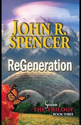 ReGeneration: Book Three of the Solarium-3 Trilogy
