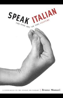 Speak Italian: The Fine Art of the Gesture