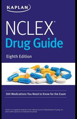NCLEX Drug Guide: 300 Medications You Need to Know for the Exam