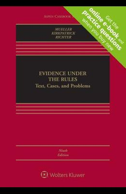 Evidence Under the Rules: Text, Cases, and Problems