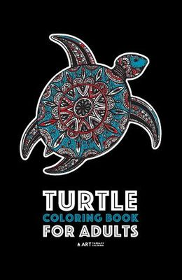 Turtle Coloring Book For Adults: Stress Relieving Adult Coloring Book for Men, Women, Teenagers, & Older Kids, Advanced Coloring Pages, Detailed Zendo