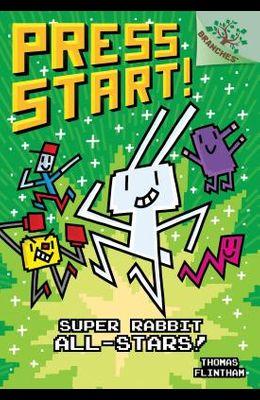 Super Rabbit All-Stars!: A Branches Book (Press Start! #8) (Library Edition), 8