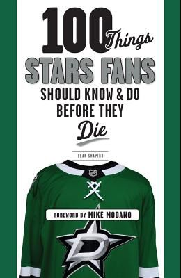 100 Things Stars Fans Should Know & Do Before They Die