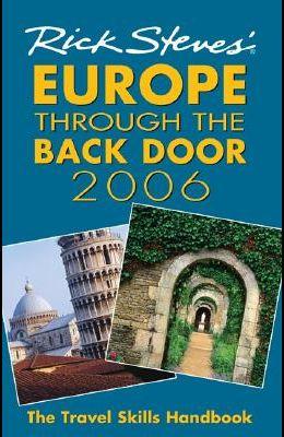 Europe Through the Back Door 2006: The Travel Skills Handbook