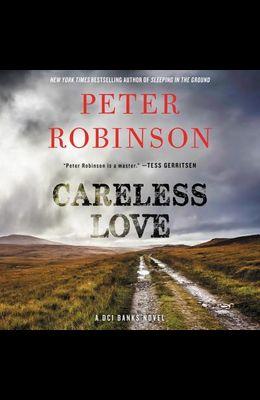 Careless Love Lib/E: A DCI Banks Novel