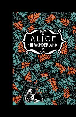 Alice's Adventures in Wonderland & Through the Looking Glass