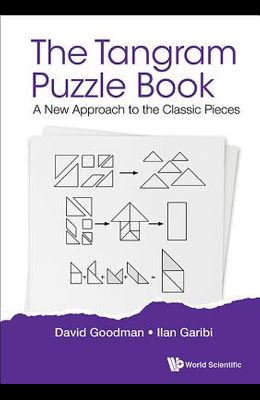 The Tangram Puzzle Book: A New Approach to the Classic Pieces