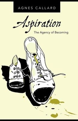 Aspiration: The Agency of Becoming