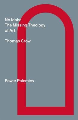 No Idols: The Missing Theology of Art