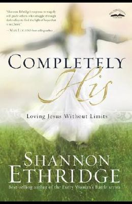 Completely His: Loving Jesus Without Limits