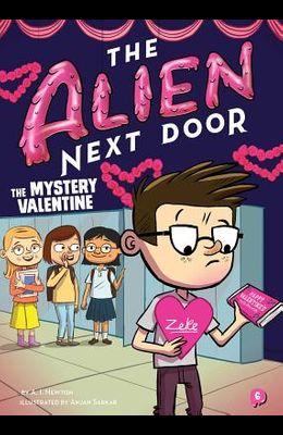 The Alien Next Door 6: The Mystery Valentine, Volume 6