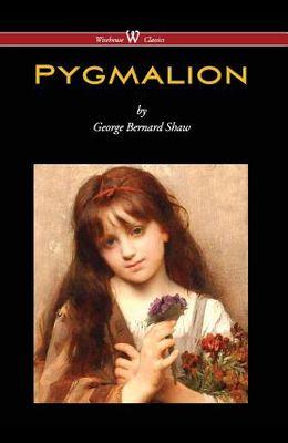 Pygmalion (Wisehouse Classics Edition) (2016)