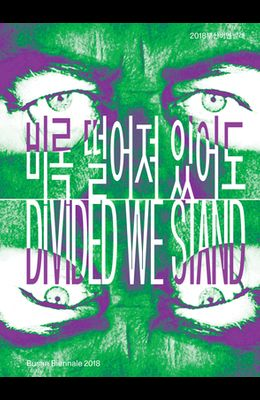 Divided We Stand: 9th Busan Biennale 2018