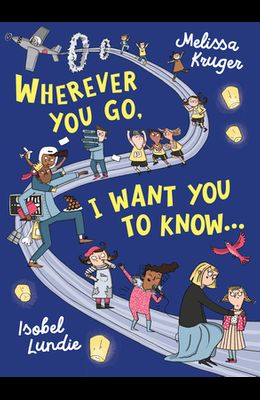 Wherever You Go, I Want You to Know