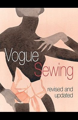 Vogue(r) Sewing: Revised and Updated